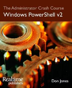 The Administrator Crash Course: Windows PowerShell v2